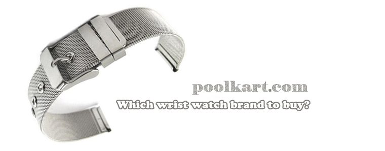 Which wrist watch brand to buy?